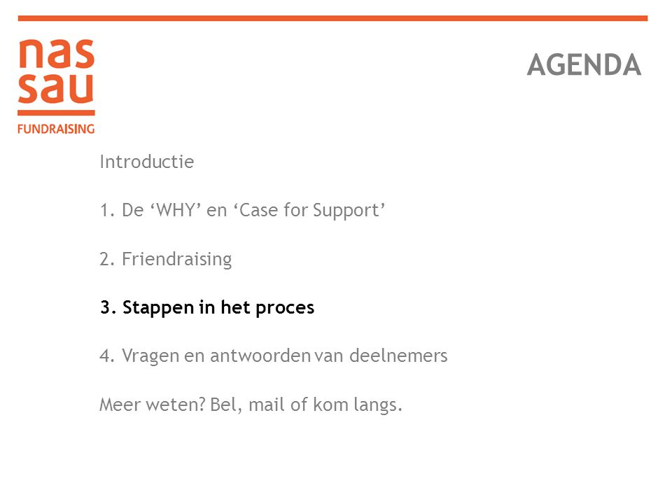 AGENDA Introductie 1. De 'WHY' en 'Case for Support' 2. Friendraising