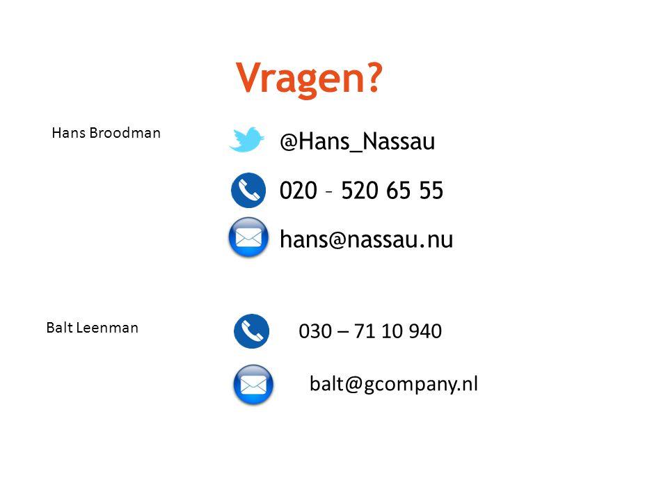 Vragen @Hans_Nassau 020 – 520 65 55 hans@nassau.nu 030 – 71 10 940