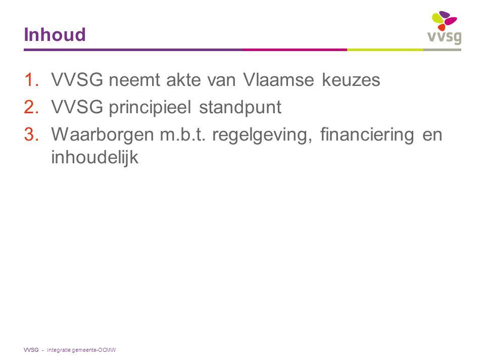VVSG neemt akte van Vlaamse keuzes VVSG principieel standpunt