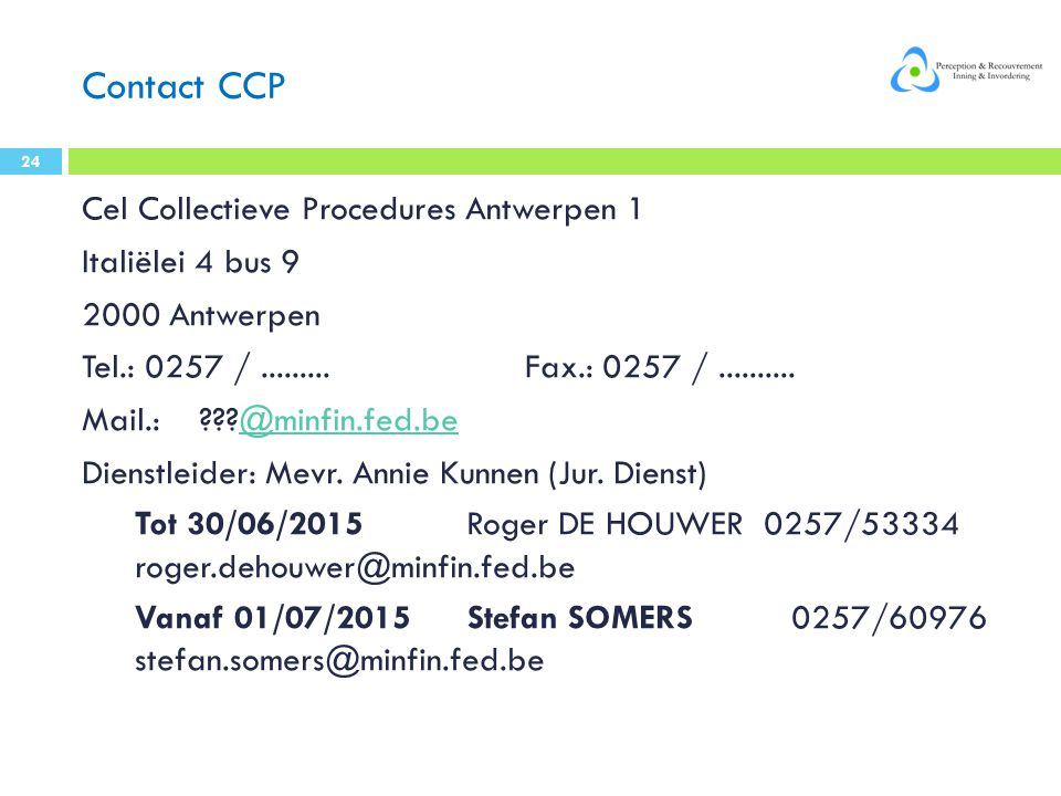 Contact CCP Cel Collectieve Procedures Antwerpen 1 Italiëlei 4 bus 9
