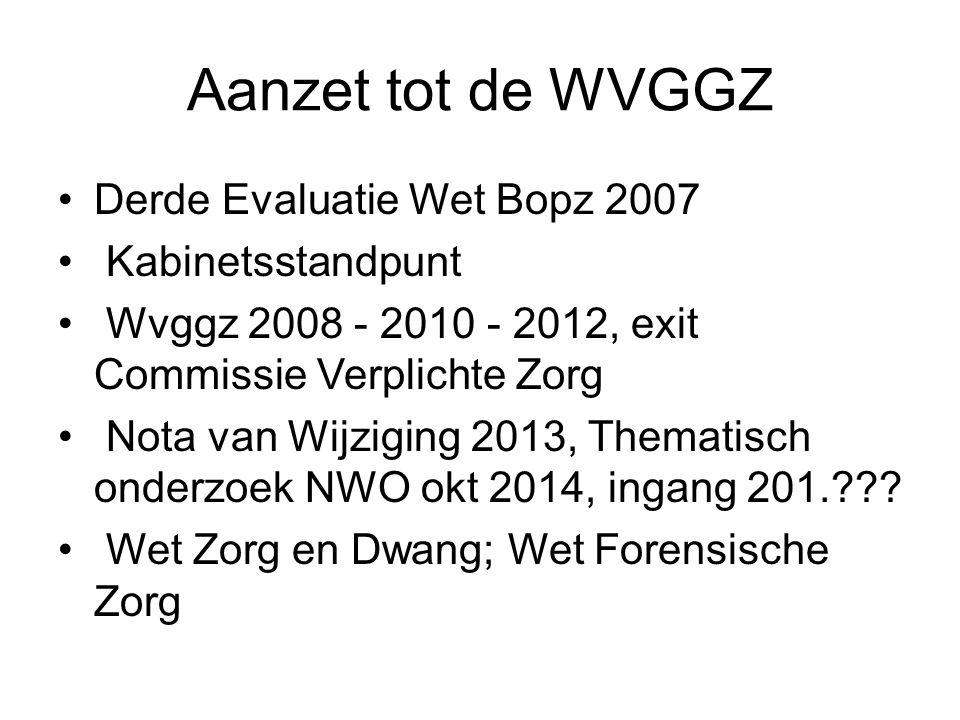 Aanzet tot de WVGGZ Derde Evaluatie Wet Bopz 2007 Kabinetsstandpunt