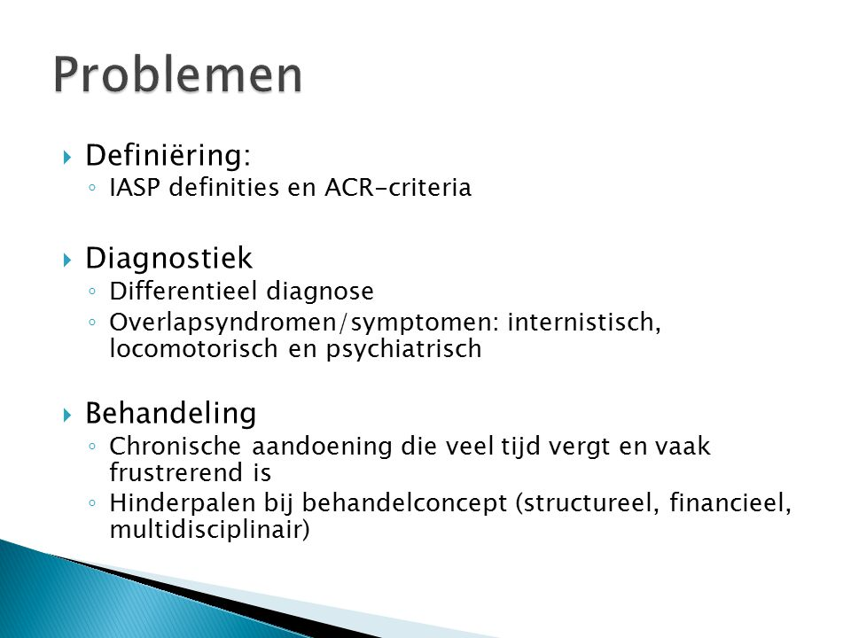 Problemen Definiëring: Diagnostiek Behandeling
