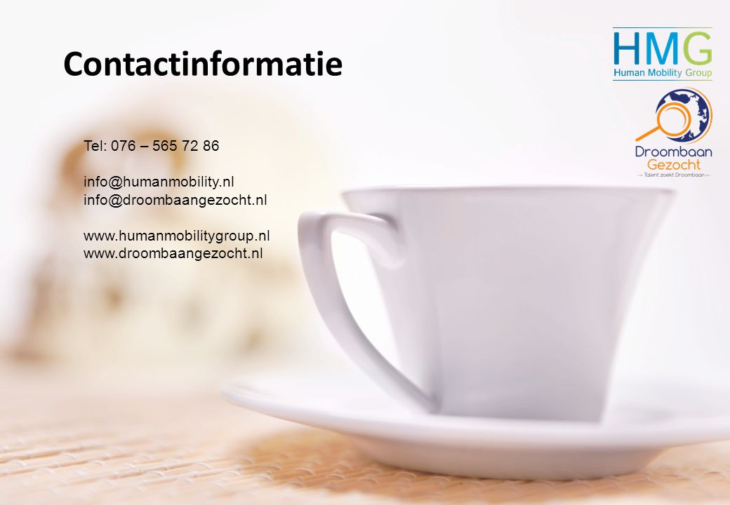 Contactinformatie Tel: 076 – 565 72 86. info@humanmobility.nl info@droombaangezocht.nl.