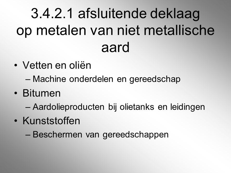 3.4.2.1 afsluitende deklaag op metalen van niet metallische aard