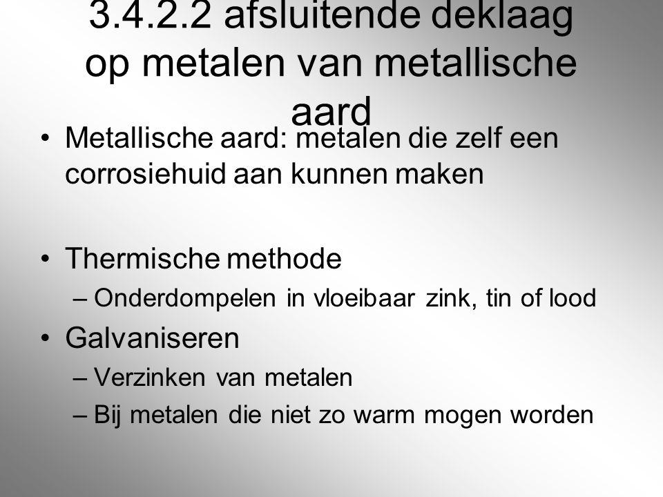 3.4.2.2 afsluitende deklaag op metalen van metallische aard