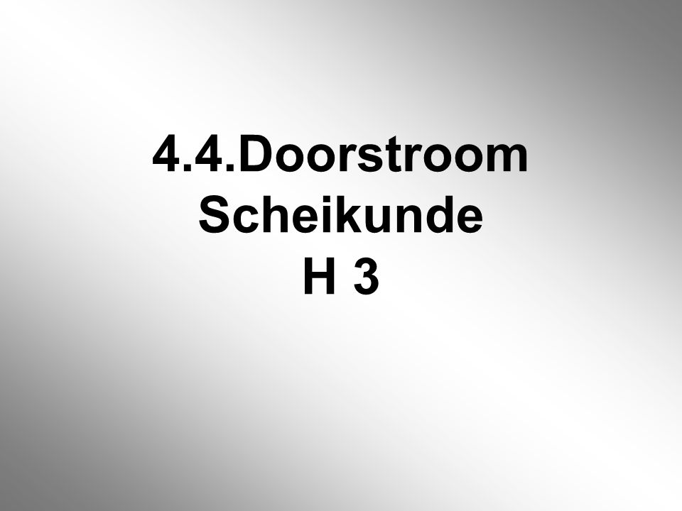 4.4.Doorstroom Scheikunde H 3