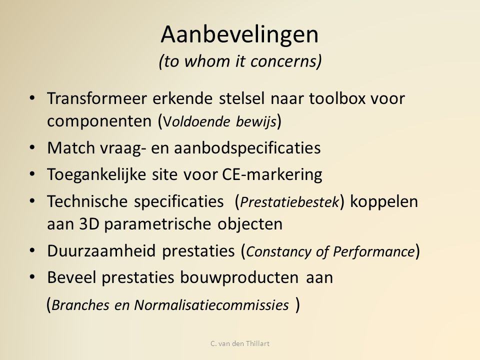 Aanbevelingen (to whom it concerns)