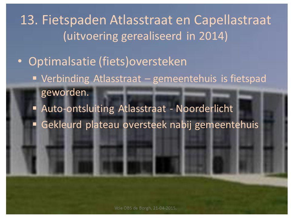 13. Fietspaden Atlasstraat en Capellastraat (uitvoering gerealiseerd in 2014)