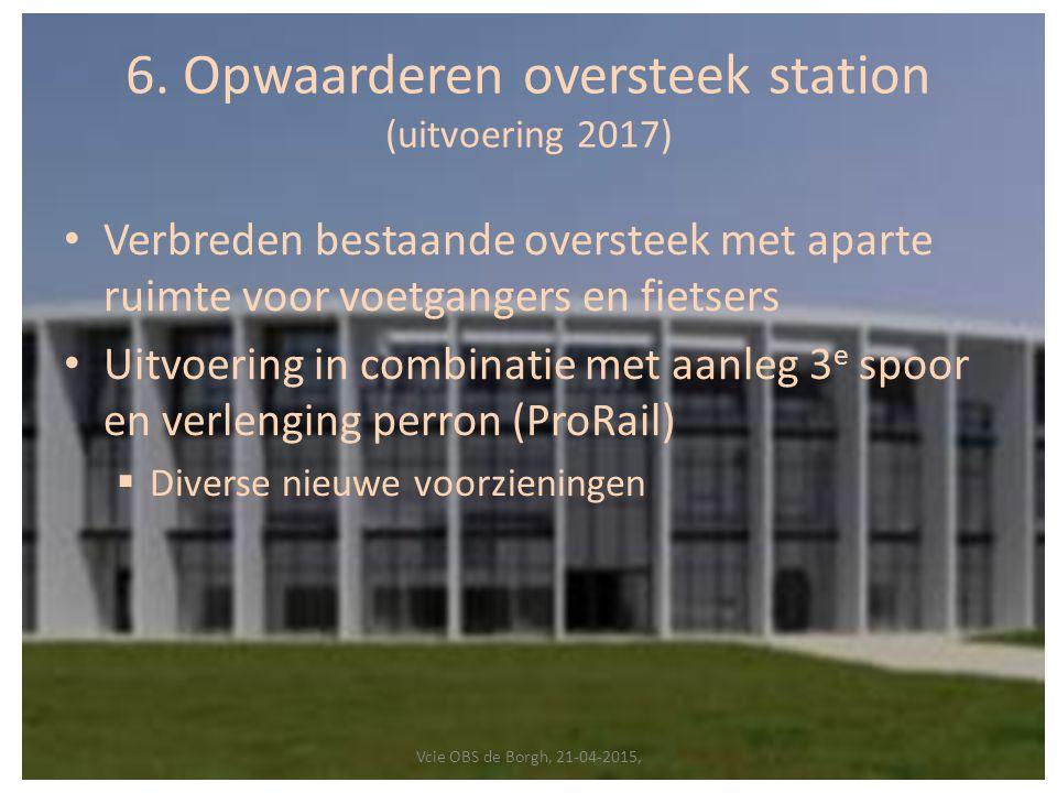 6. Opwaarderen oversteek station (uitvoering 2017)