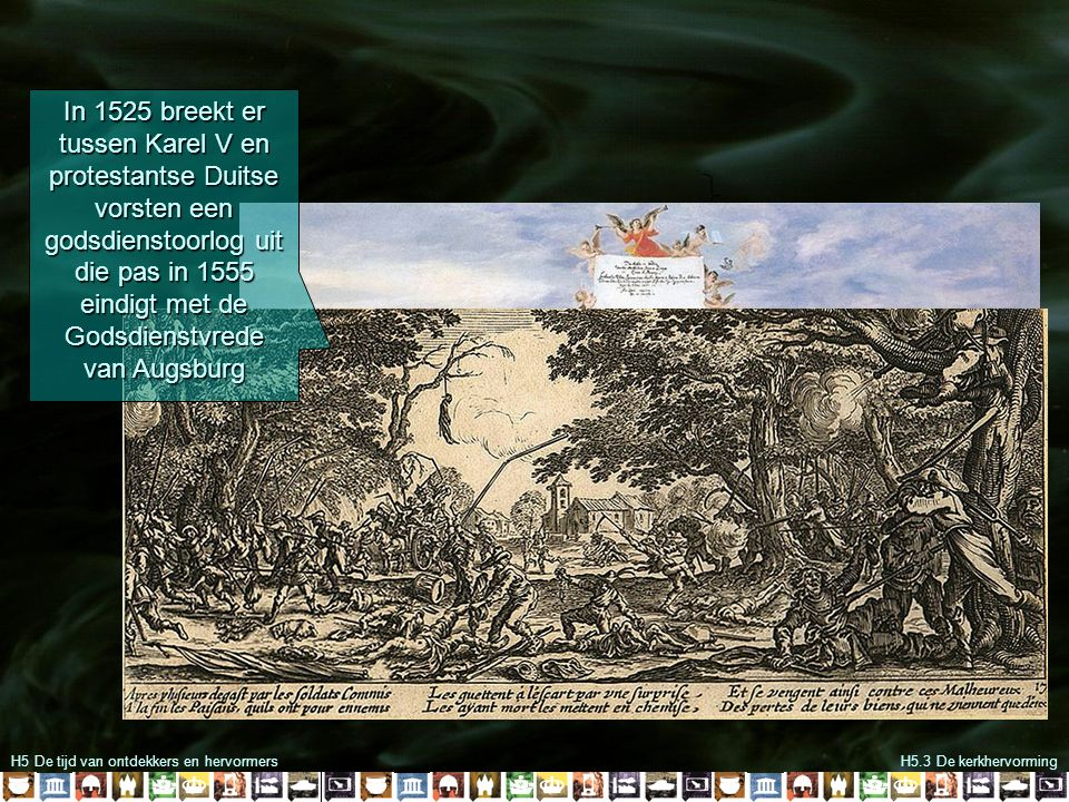In 1525 breekt er tussen Karel V en protestantse Duitse vorsten een godsdienstoorlog uit die pas in 1555 eindigt met de Godsdienstvrede van Augsburg