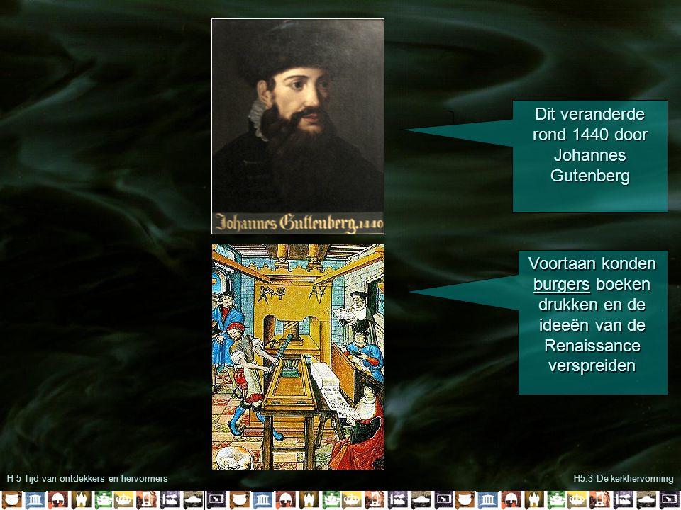 Dit veranderde rond 1440 door Johannes Gutenberg