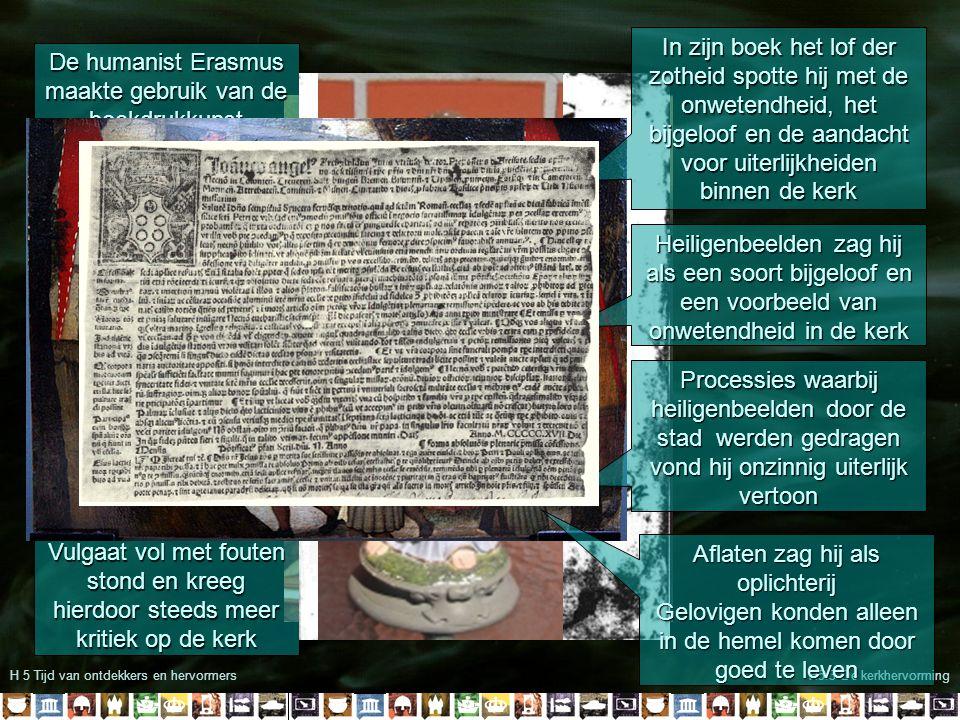 De humanist Erasmus maakte gebruik van de boekdrukkunst
