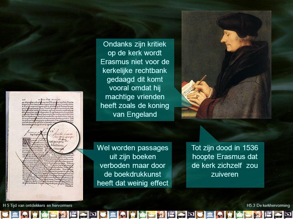Tot zijn dood in 1536 hoopte Erasmus dat de kerk zichzelf zou zuiveren