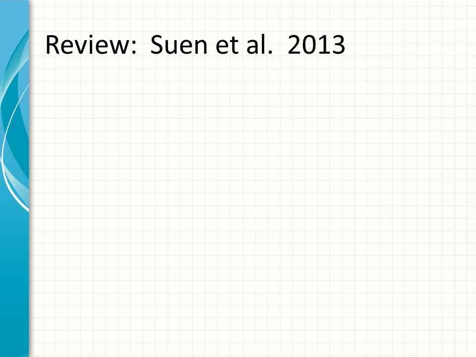 Review: Suen et al. 2013