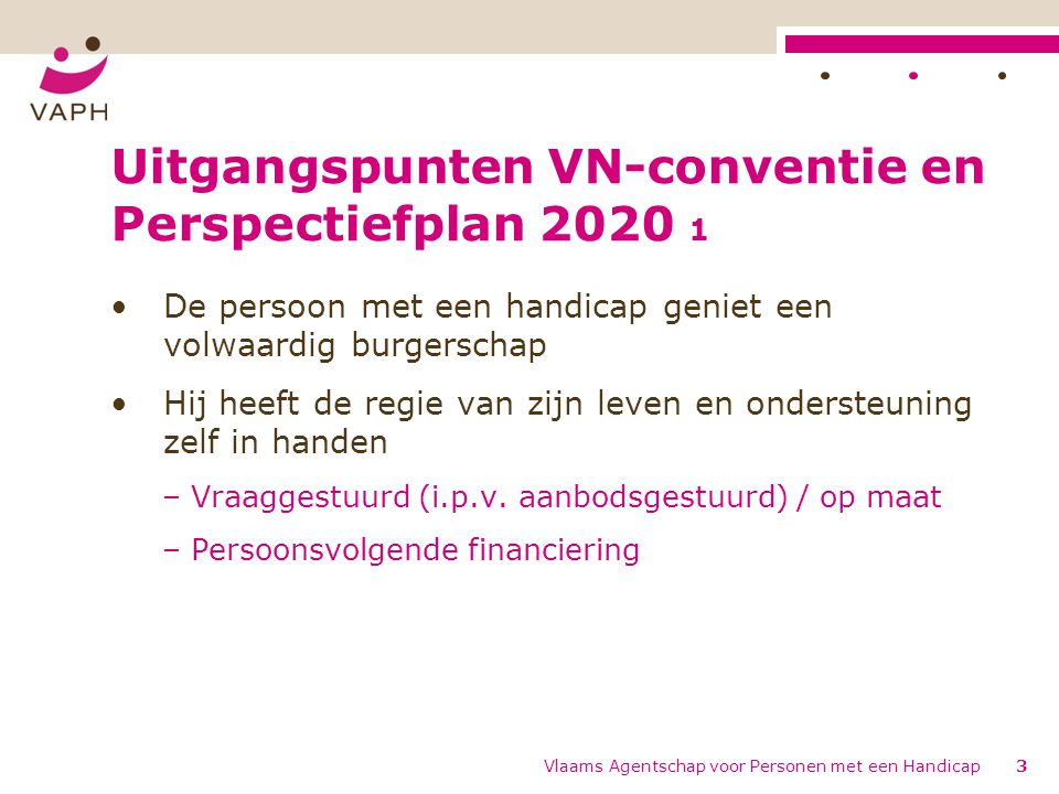 Uitgangspunten VN-conventie en Perspectiefplan 2020 1