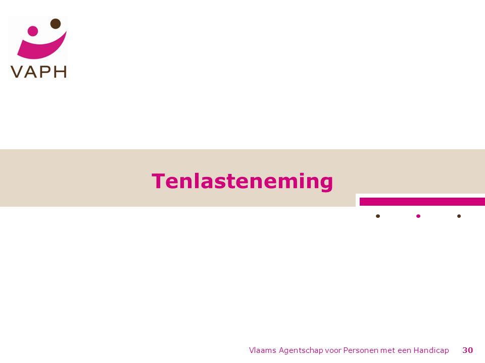Tenlasteneming Vlaams Agentschap voor Personen met een Handicap