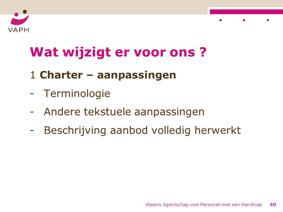 Wat wijzigt er voor ons 1 Charter – aanpassingen Terminologie