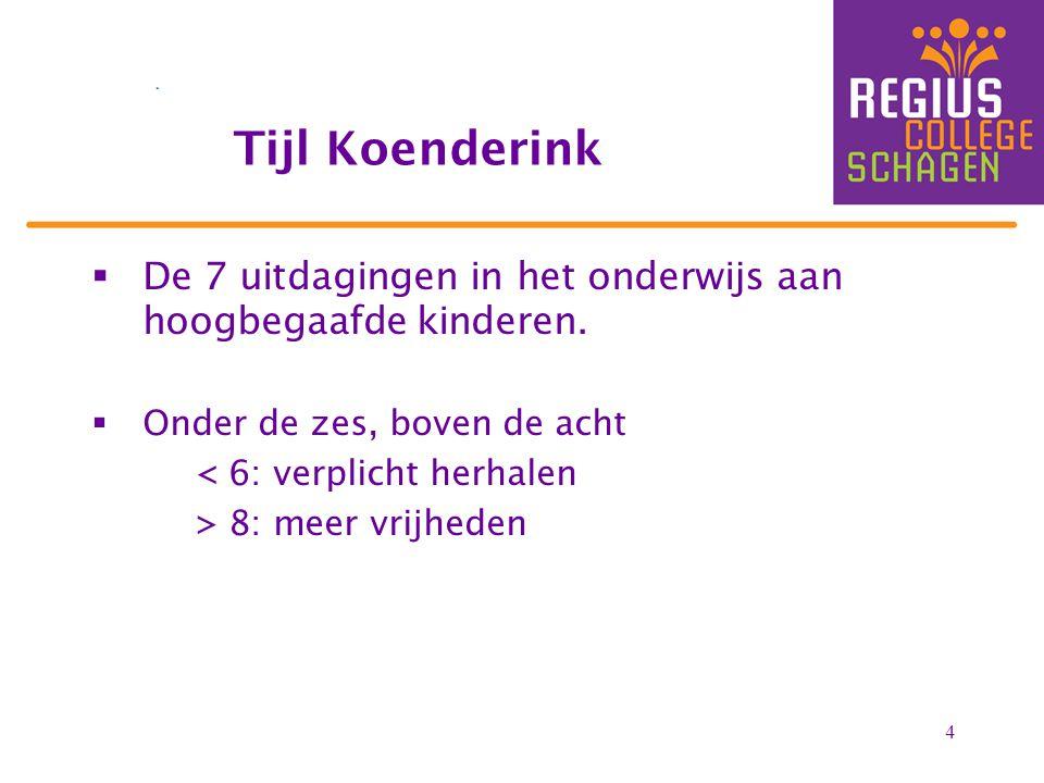 Tijl Koenderink De 7 uitdagingen in het onderwijs aan hoogbegaafde kinderen. Onder de zes, boven de acht.