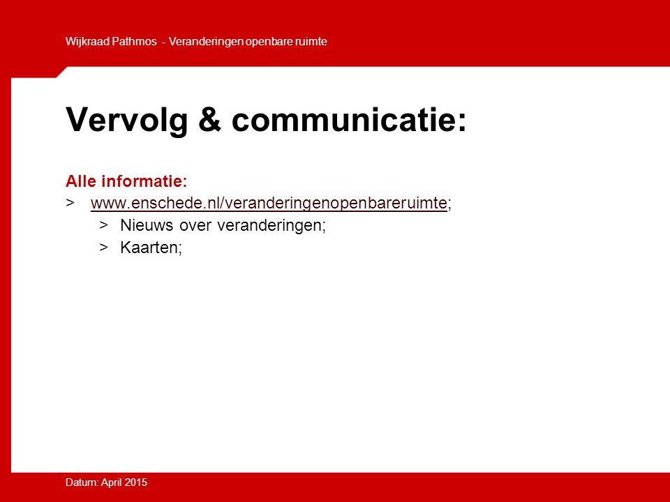 Vervolg & communicatie: