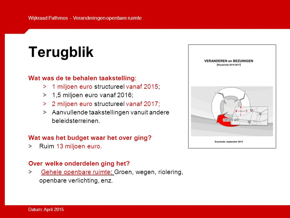 Terugblik Wat was de te behalen taakstelling: