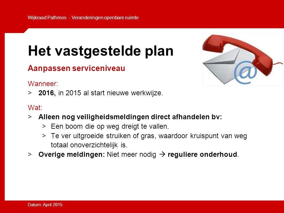 Het vastgestelde plan Aanpassen serviceniveau Wanneer: