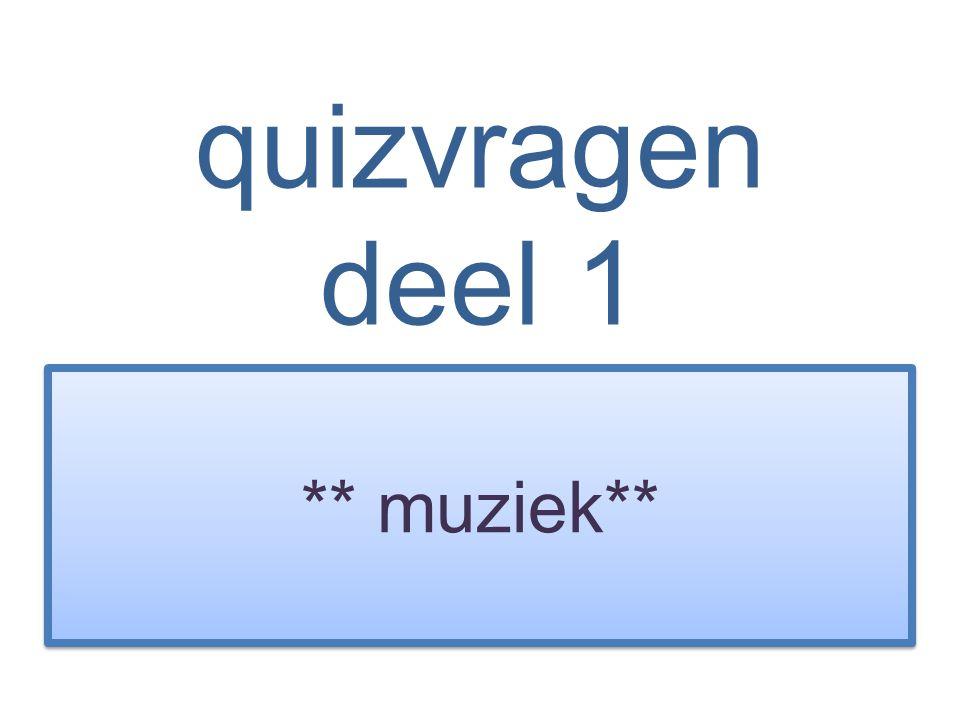 quizvragen deel 1 ** muziek**