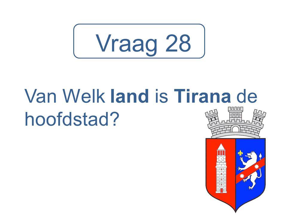 Van Welk land is Tirana de hoofdstad