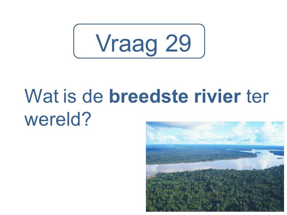 Wat is de breedste rivier ter wereld
