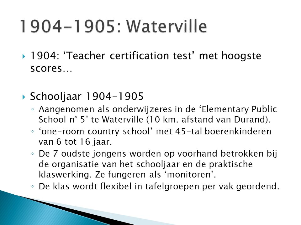 1904-1905: Waterville 1904: 'Teacher certification test' met hoogste scores… Schooljaar 1904-1905.