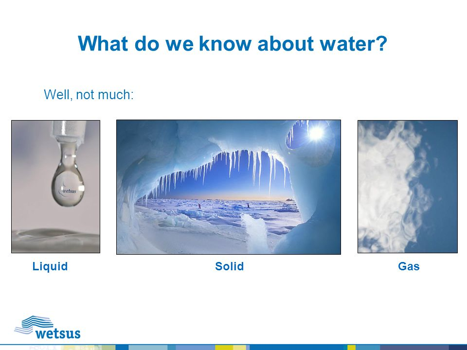 What do we know about water