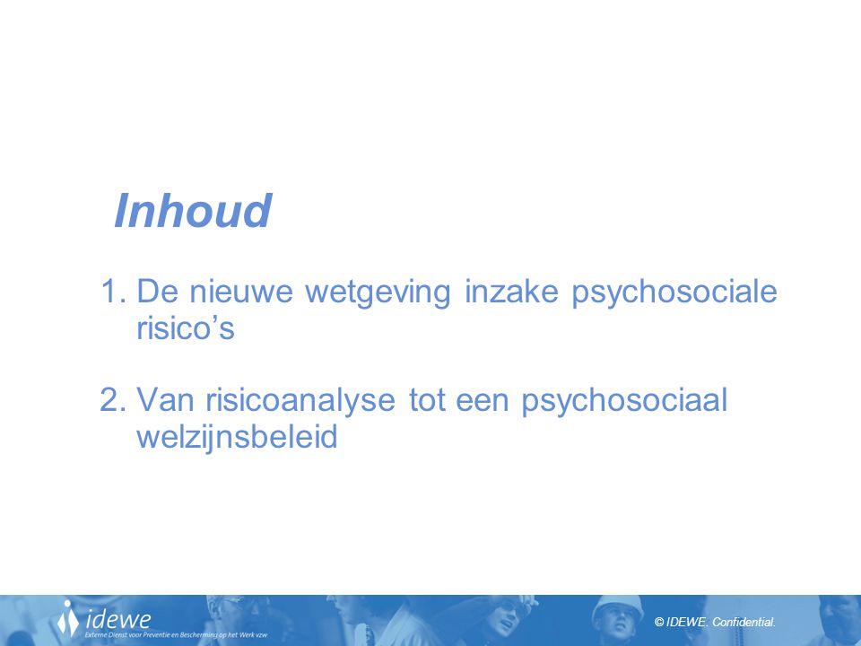 Inhoud 1. De nieuwe wetgeving inzake psychosociale risico's 2