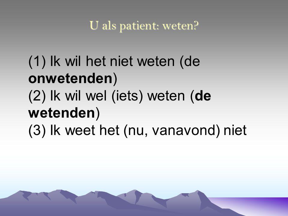 U als patient: weten.