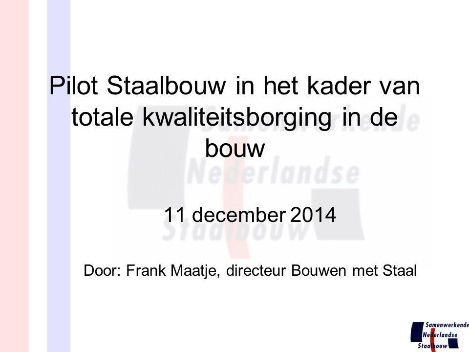 Pilot Staalbouw in het kader van totale kwaliteitsborging in de bouw
