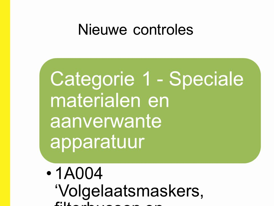 Categorie 1 - Speciale materialen en aanverwante apparatuur