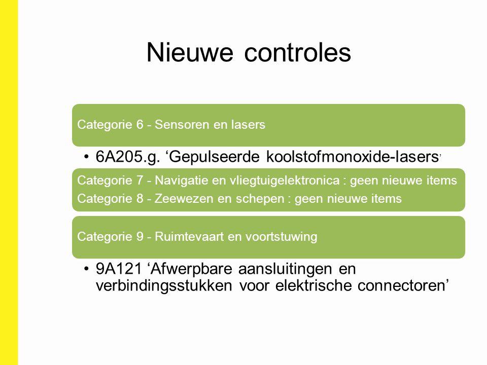 Nieuwe controles 6A205.g. 'Gepulseerde koolstofmonoxide-lasers'