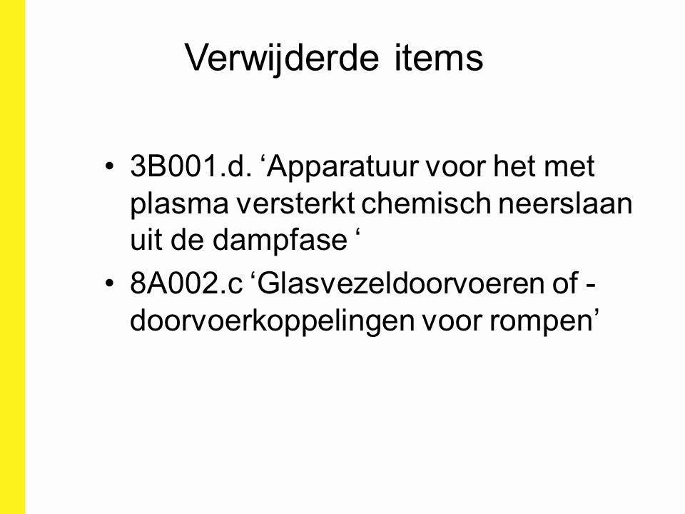 Verwijderde items 3B001.d. 'Apparatuur voor het met plasma versterkt chemisch neerslaan uit de dampfase '