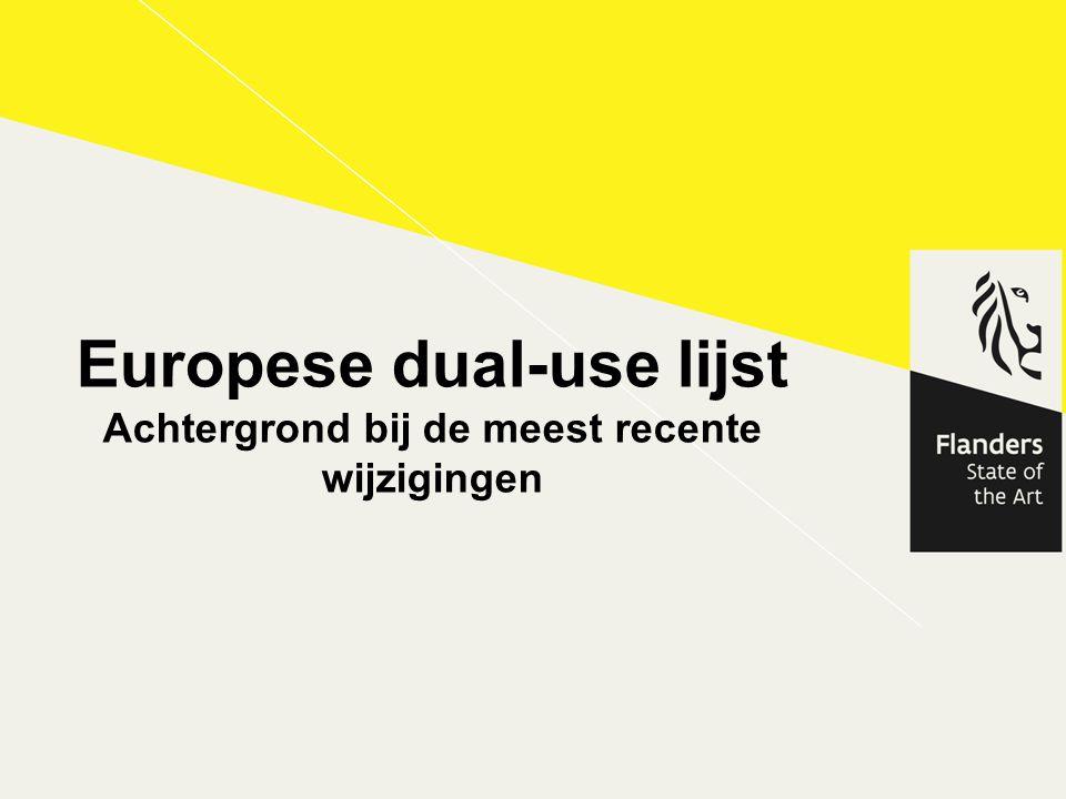 Europese dual-use lijst Achtergrond bij de meest recente wijzigingen