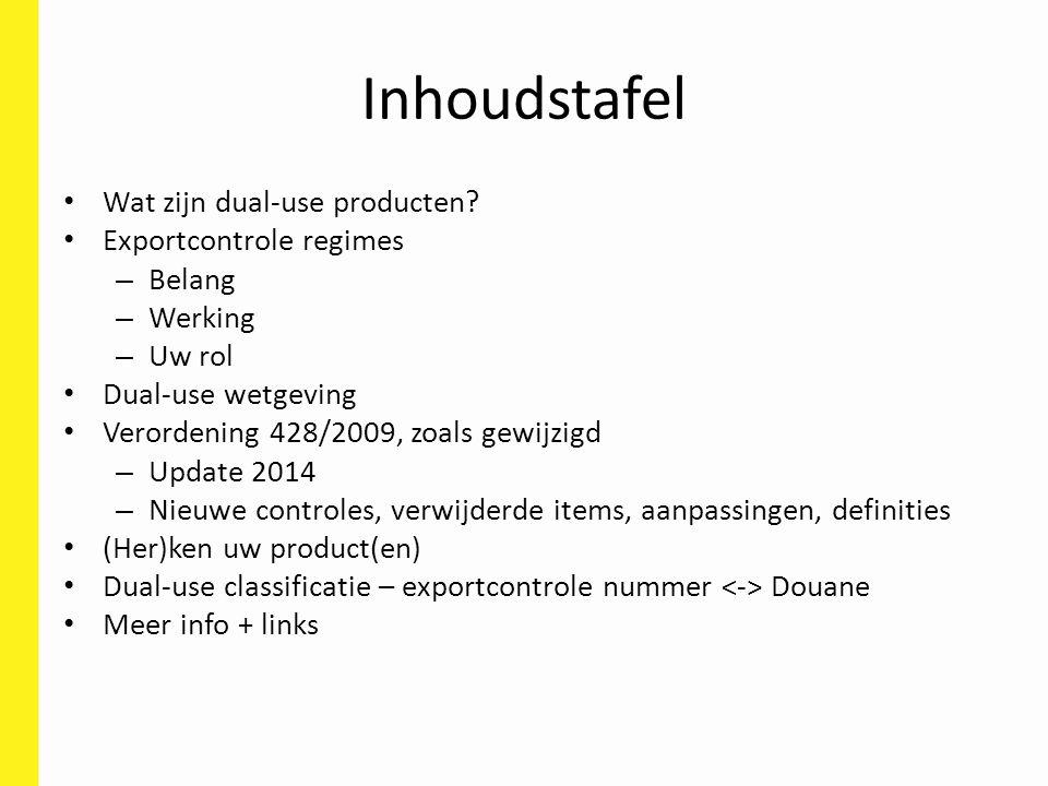 Inhoudstafel Wat zijn dual-use producten Exportcontrole regimes