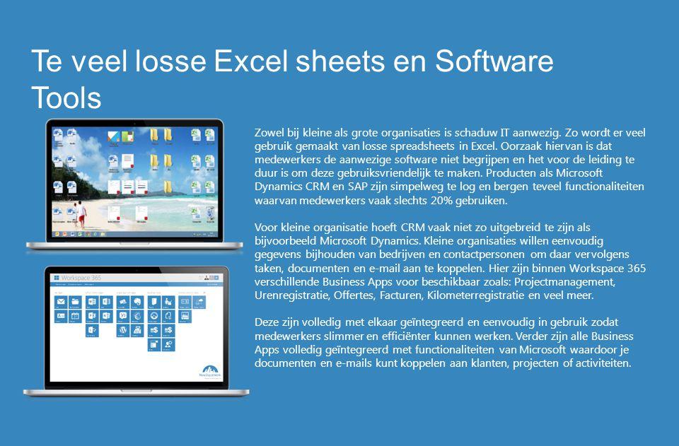 Te veel losse Excel sheets en Software Tools