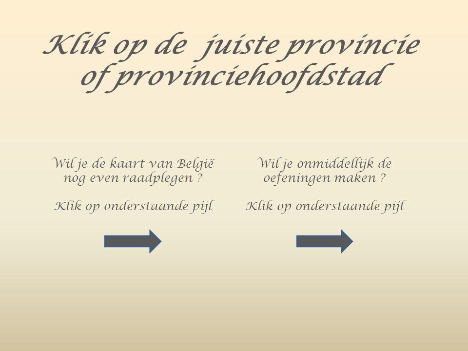Klik op de juiste provincie of provinciehoofdstad