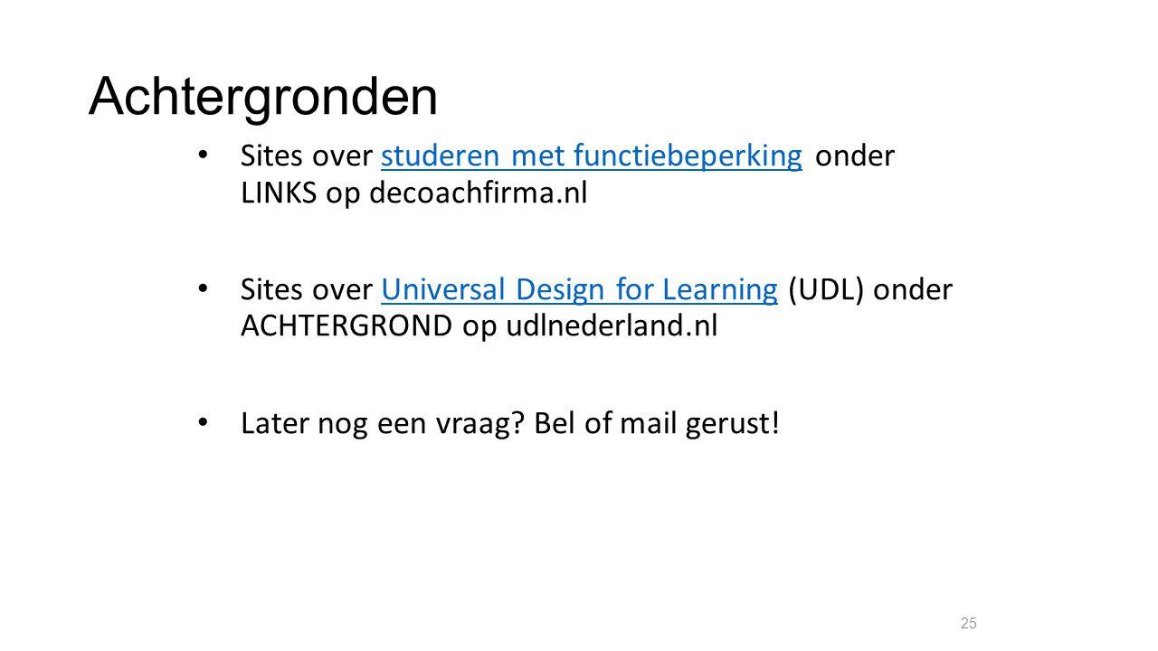 Achtergronden Sites over studeren met functiebeperking onder LINKS op decoachfirma.nl.
