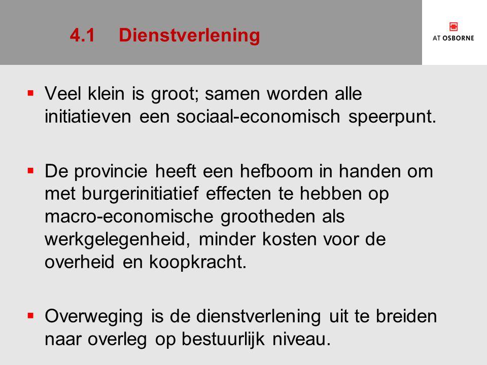 4.1 Dienstverlening Veel klein is groot; samen worden alle initiatieven een sociaal-economisch speerpunt.