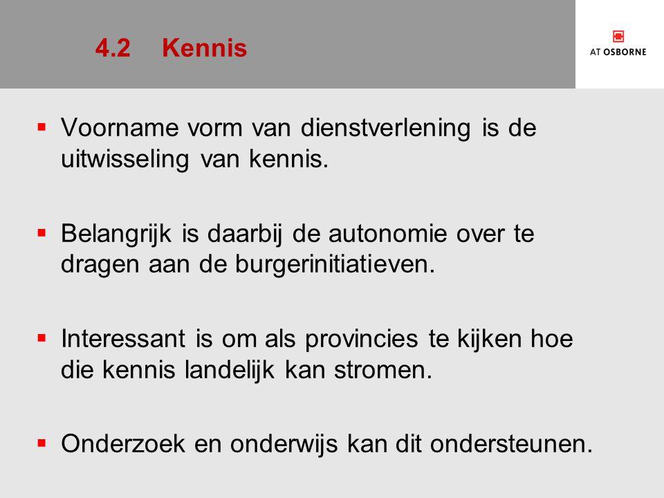 4.2 Kennis Voorname vorm van dienstverlening is de uitwisseling van kennis.