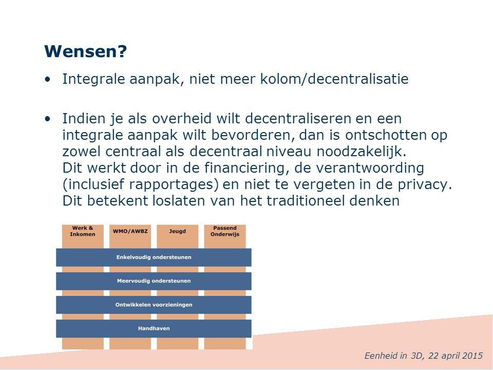 Wensen Integrale aanpak, niet meer kolom/decentralisatie