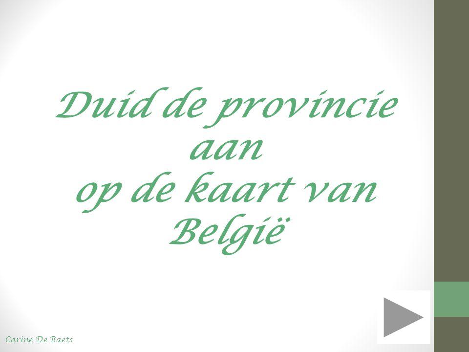Duid de provincie aan op de kaart van België
