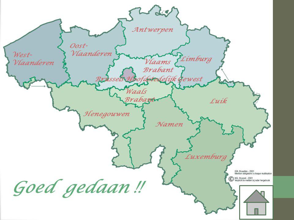Goed gedaan !! Antwerpen Oost-Vlaanderen West-Vlaanderen Limburg