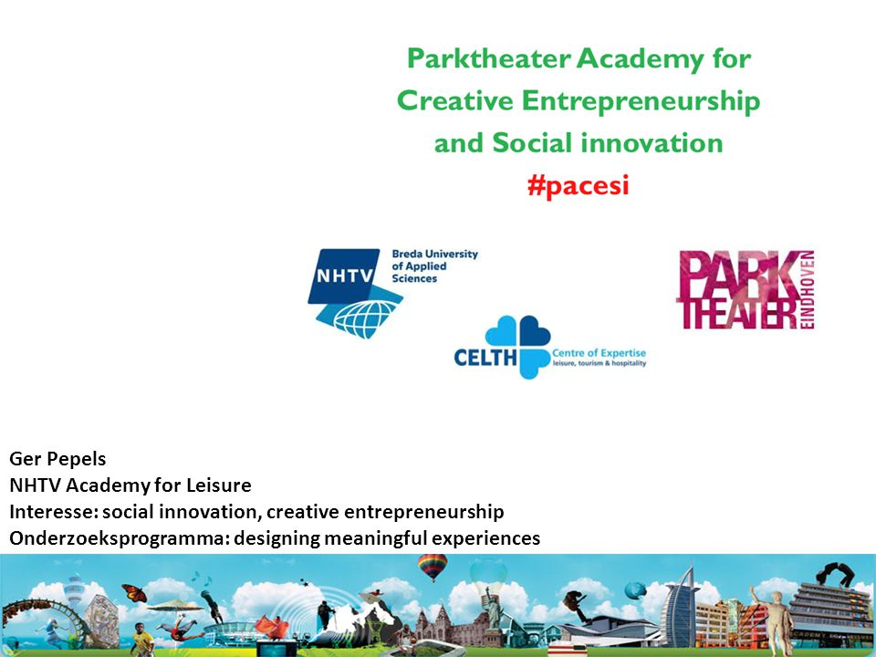 Ger Pepels NHTV Academy for Leisure. Interesse: social innovation, creative entrepreneurship.