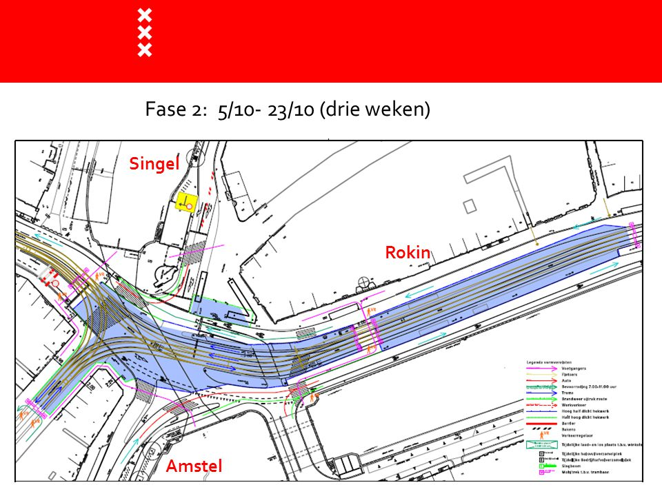 Fase 2: 5/10- 23/10 (drie weken) Singel Rokin Amstel Titel presentatie