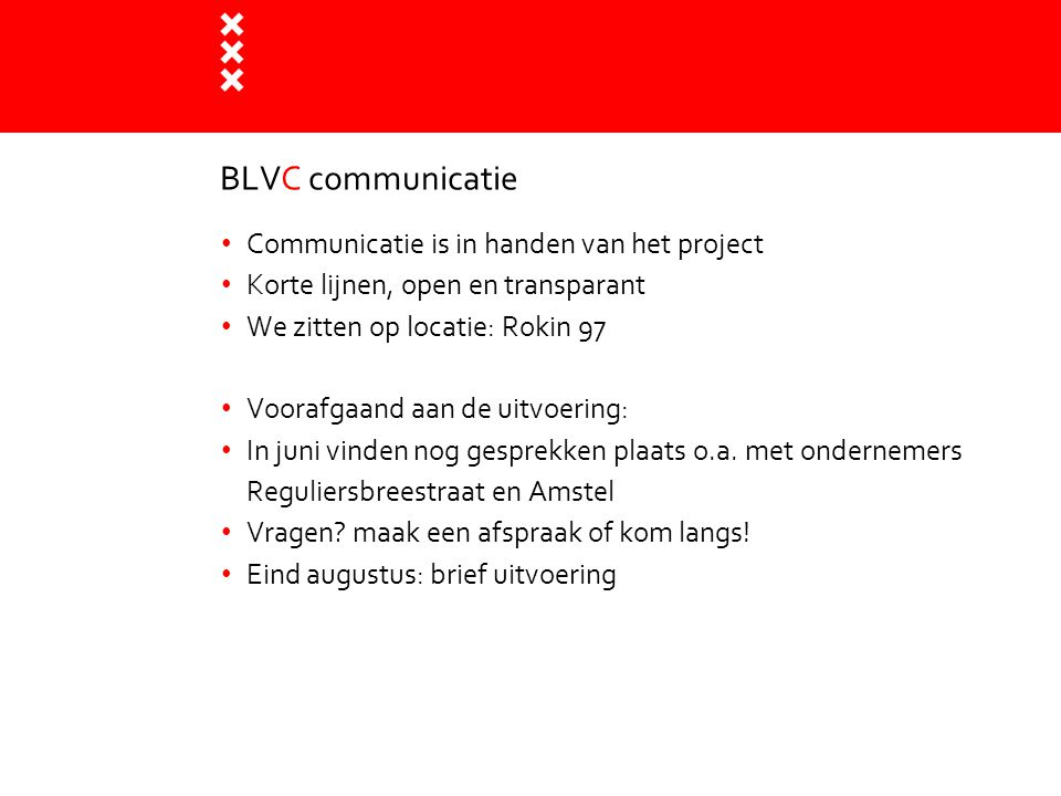 BLVC communicatie Communicatie is in handen van het project