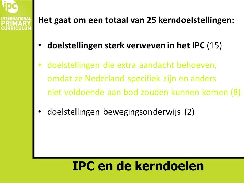 IPC en de kerndoelen Het gaat om een totaal van 25 kerndoelstellingen: